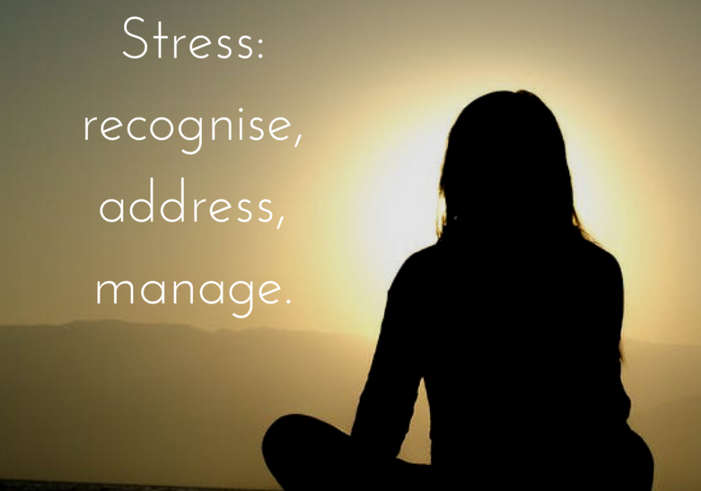 How to recognise, address and manage stress